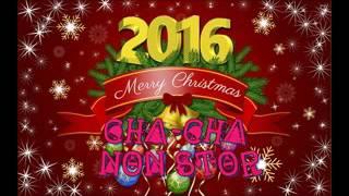 Christmas Cha cha Nonstop