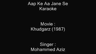 Aap Ke Aa Jane Se - Karaoke - Khudgarz (1987) - Khudgarz (1987)