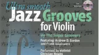 Ultra Smooth Jazz Grooves for Violin instructional book with audio files by The Super Groovers