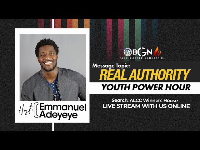 Real Authority | Emmanuel Adeyeye | ALCC Blessed Generation