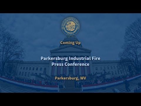 Industrial Fire Press Conference - Parkersburg, WV