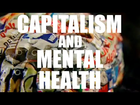 Capitalism and Mental Health: How the Market Makes Us Sick