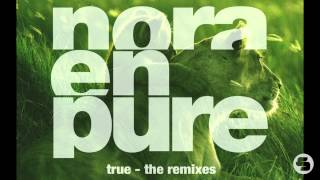 Nora En Pure - True (Tep No Radio Edit)