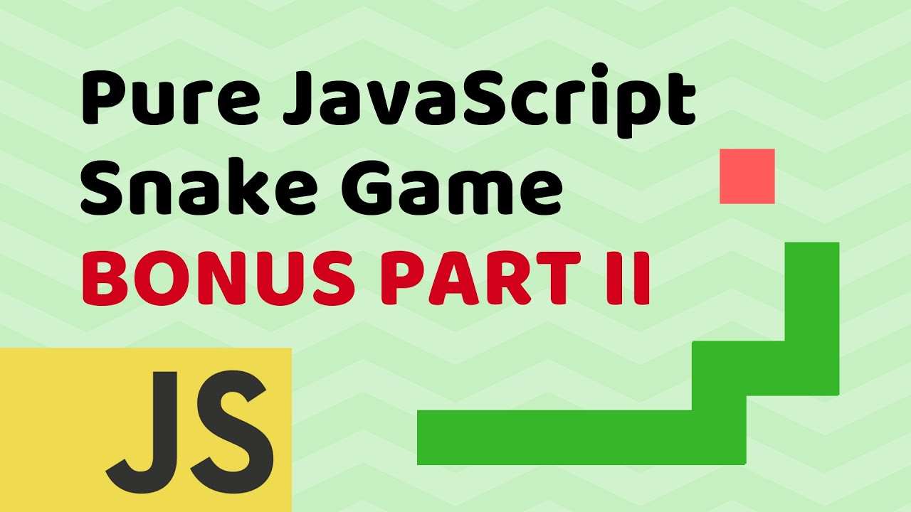 PART II: Coding JavaScript Snake Game (Plain Vanilla JavaScript & HTML Canvas)