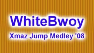 WhiteBwoy - Xmaz Jump Medley