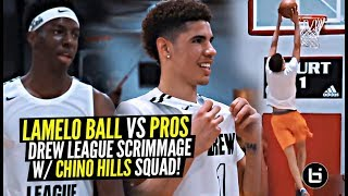 LaMelo Ball FULL DREW LEAGUE Scrimmage vs PROS!! Melo IS BACK w/ Chino Hills TEAMMATES!!