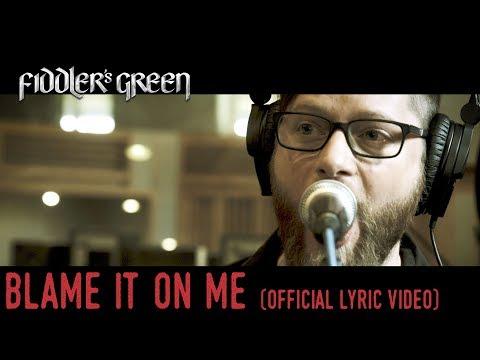 FIDDLER'S GREEN - BLAME IT ON ME (Official Lyric Video)