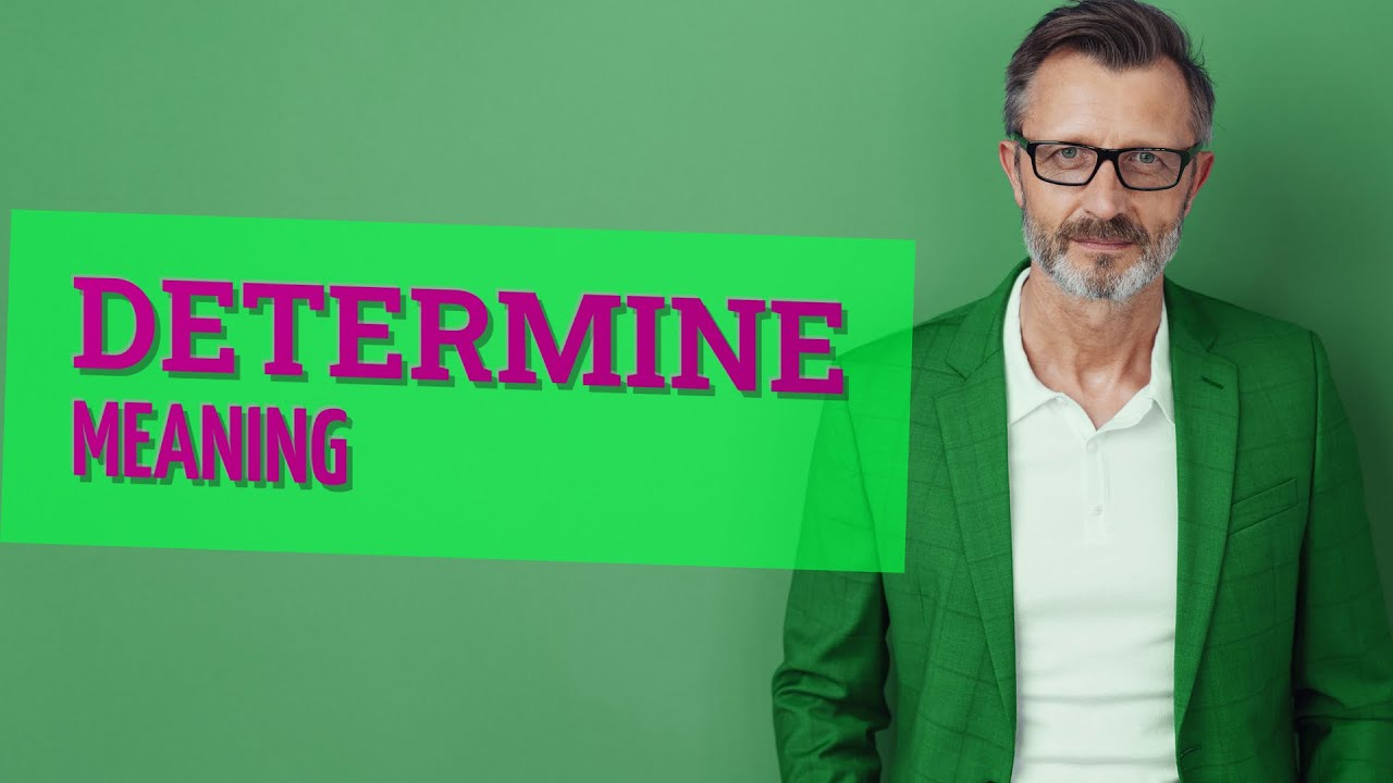 Download Determine | Meaning of determine