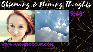 """Observing & Naming Thoughts"", Mindfulness Exercise With Naomi Goodlet"