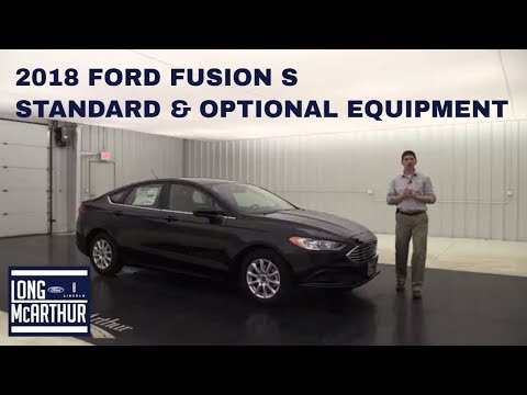 2018 FORD FUSION S OVERVIEW: STANDARD & OPTIONAL EQUIPMENT