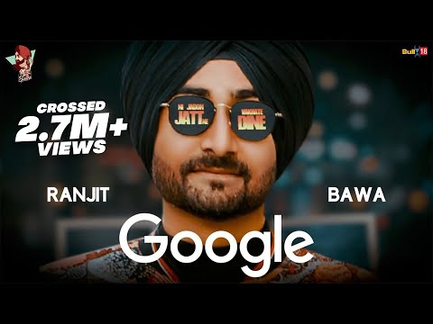 Ranjit Bawa: GOOGLE| Jassi X | Kabal Saroopwali| Dhiman Productions | Latest Punjabi Song 2017