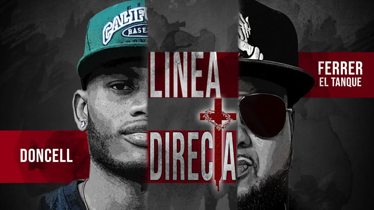"Doncell ""Linea Directa"" Ft. Ferrer El Tanque (Trap Cristiano)"