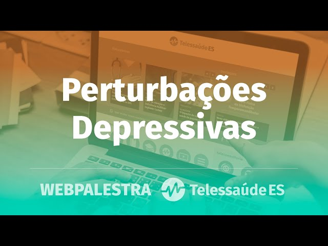 Webpalestra: Perturbações depressivas na APS