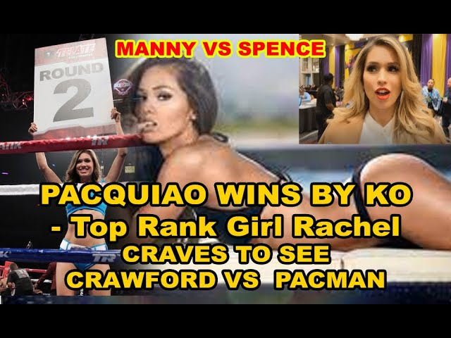 After Errol Spence Jr.! Manny PACQUIAO VS Terence CRAWFORD NEXT says Rachel Mcdonough TOP RANK MODEL