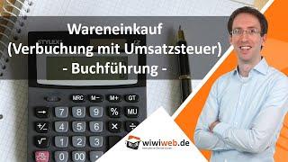 Buchführung Grundlagen: Wareneinkauf (Verbuchung mit Umsatzsteuer)