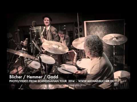 "Blicher Hemmer Gadd live 2014 ""Treme"""