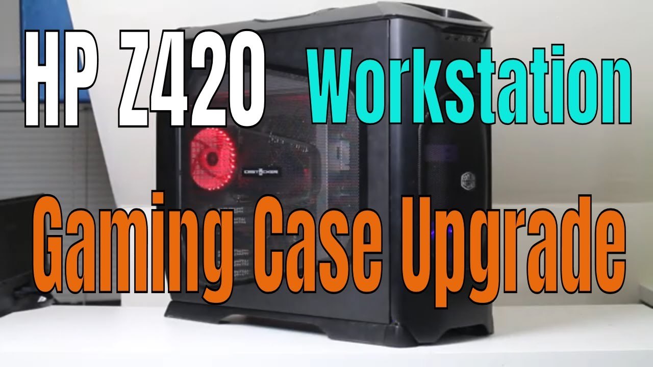 HP Z420 Transferring into Gaming PC Case Upgrade? in 2019 FPS TEST 1080p