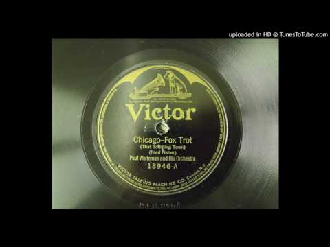 Chicago (Fred Fisher - Paul Whiteman And His Orchestra- Recorded 8/23/1922