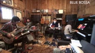 BLUE BOSSA (勝地哲平・田中愛子・廣野和男・木原大輔)