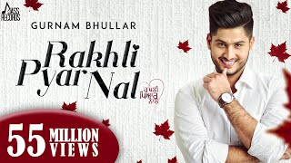 Rakhli Pyar Nal | (Full HD) |Gurnam Bhullar | Latest Punjabi Songs 2017 | Jass Records