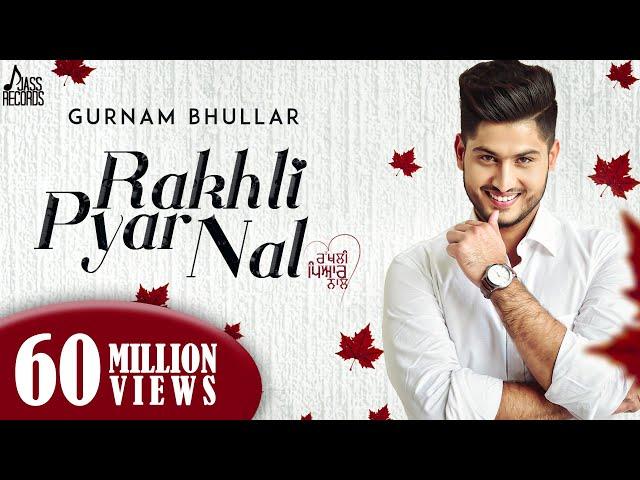 Rakhli Pyar Nal ●Gurnam Bhullar Ft. MixSingh●New Punjabi Songs 2017●Latest Punjabi Songs 2017