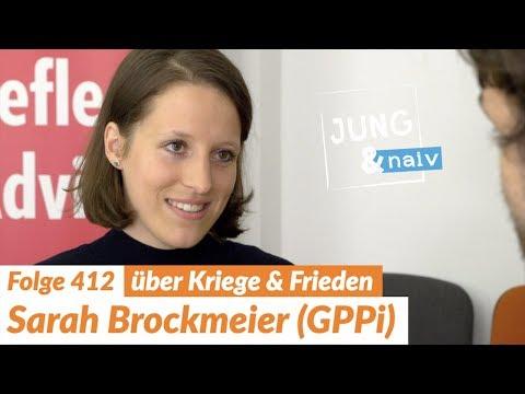 Konfliktforscherin Sarah Brockmeier über deutsche Außenpolitik - Jung & Naiv: Folge 412