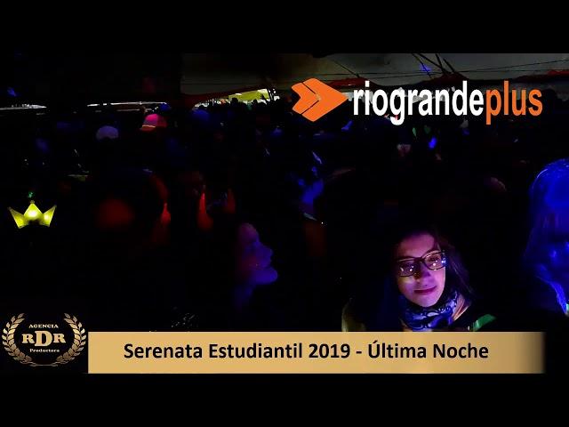 Serenata Estudiantil 2019 - Última Noche - 03/10/19