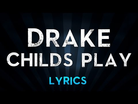 DRAKE - Child's Play (Lyrics)