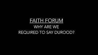 Faith Forum: Why Are We Required To Say Durood?
