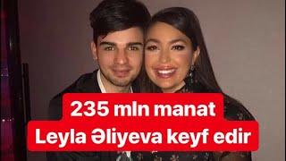 Leyla Əliyevanın keyfi üçün 325 mln manat pul xərcləndi VİDEO