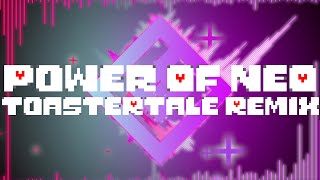 Power Of NEO - ToasterTale Remix - Undertale OST - T6DT