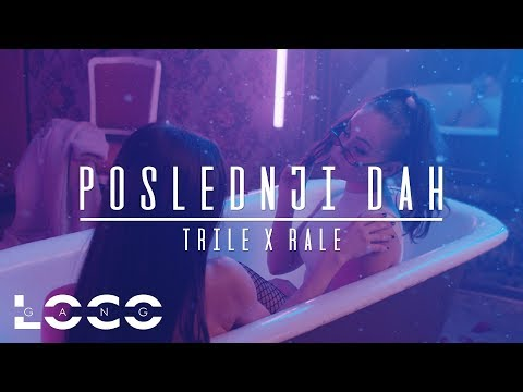 TRILE X RALE - POSLEDNJI DAH (OFFICIAL VIDEO) 2019/4K