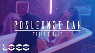 Cover images TRILE X RALE - POSLEDNJI DAH (OFFICIAL VIDEO) 2019/4K