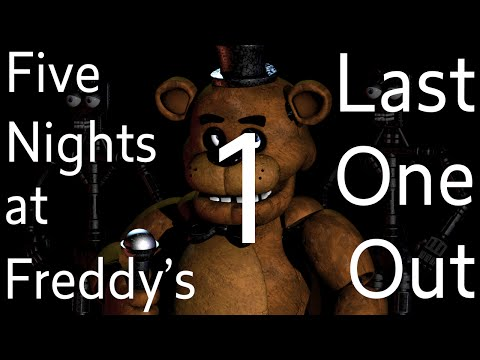 Five Nights at Freddy's Part 1 - Last One Out