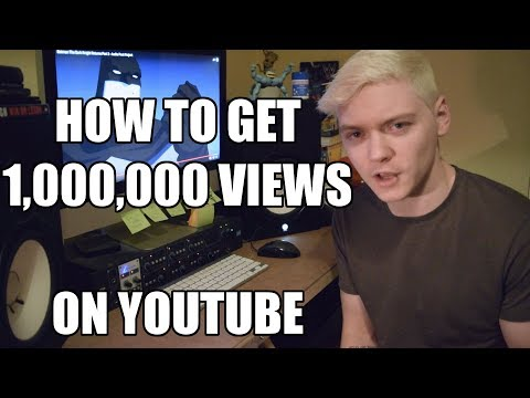 #HowTo Get One Million Views On YouTube (Ft. General Tips To Improve Your Videos)