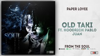 Paper Lovee - Old Taki Ft. Hoodrich Pablo Juan (From The Soul)