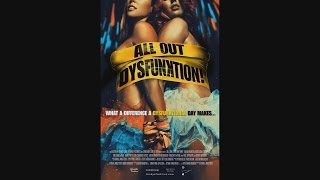 ALL OUT DYSFUNKTION - Movie TRAILER (2016)