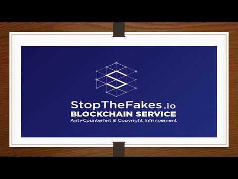 StopTheFakes   BLOCKCHAIN,SERVICE, Anti-Counterfeit & Copyright Infringement