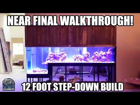 Near Final Walk-through - 12 Foot Step-Down Build W/ Mr. Saltwater Tank