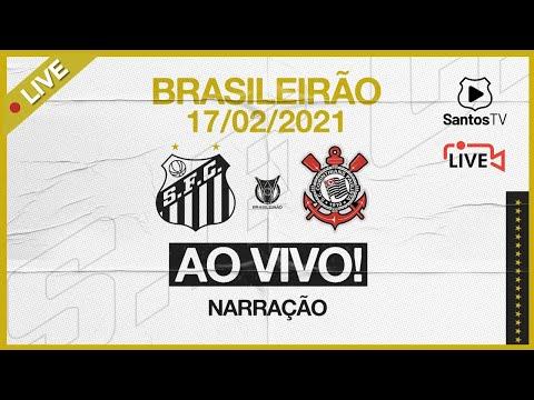 🔴 AO VIVO: SANTOS x CORINTHIANS | BRASILEIRÃO (17/02/21)