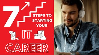Your IT Career Toolkit: 7 Steps to Get Started (and Move Up!) in IT