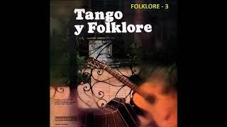 TANGO Y FOLKLORE - FOLKLORE 3 (Varios intérpretes)