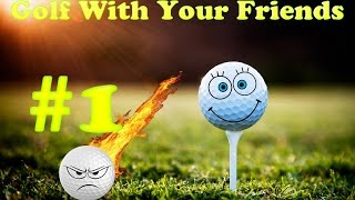 Битва друзей! - Golf With Your Friends  #1