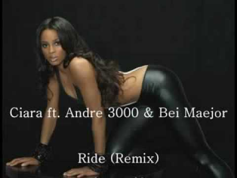 Ciara feat Andre 3000  Ride   Remix 2010