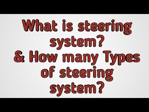 what is steering system?how many types of steering system?