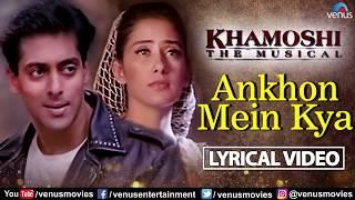 Aankhon Mein Kya   Lyrical Video   Khamoshi   Salman Khan   Manisha Koirala  90's Best Romantic Song