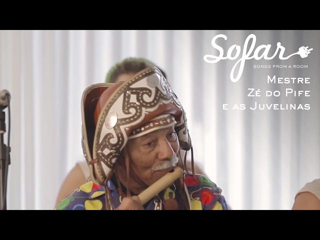 Mestre Zé do Pife und die Juvelinas - Canto da Sereia | Sofar Brasilia