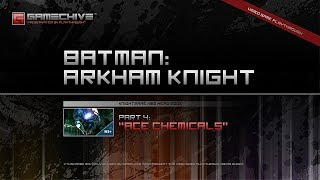 Batman: Arkham Knight (PS4) Gamechive (City of Fear, Pt 4: ACE Chemicals) [NS+]