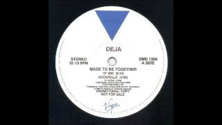 DEJA - Made To Be Together (12'' Mix) [HQ]