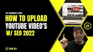 How to Upload Video on YouTube with SEO for Beginners 2021    Complete Tutorial    @Van Oli